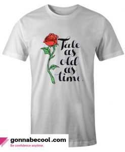 Rose Tale As Old As Time impressive T shirt